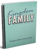 Kingdom Family: God's Model Kingdom Bible Study Guide
