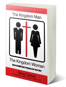 The Kingdom Man & The Kingdom Woman: How to Fulfill God's Purpose for Your Life!