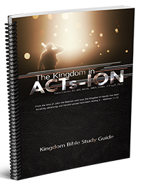 The Kingdom in ACTs-ION Kingdom Bible Study Guide