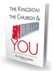 The Kingdom, the Church, & You