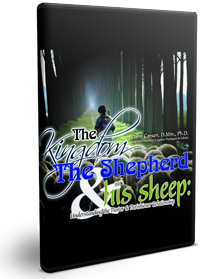 The Kingdom, the Shepherd, & His Sheep Series