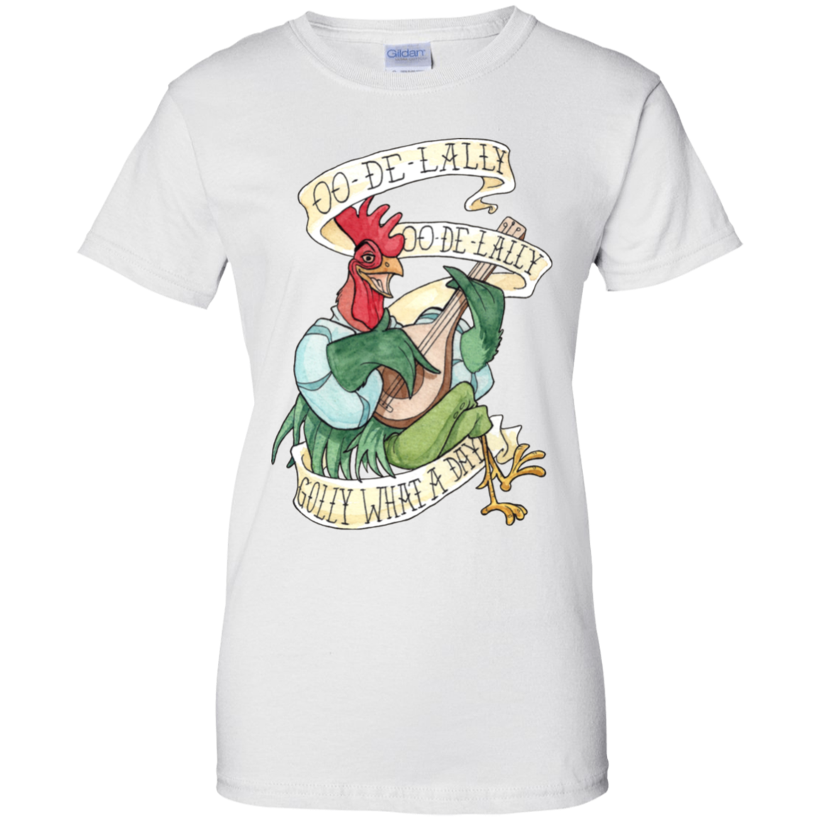 Alan-a-dale Rooster – Oo-de-lally Golly What A Day Watercolor Painting Gildan Ladies' 100% Cotton T-Shirt