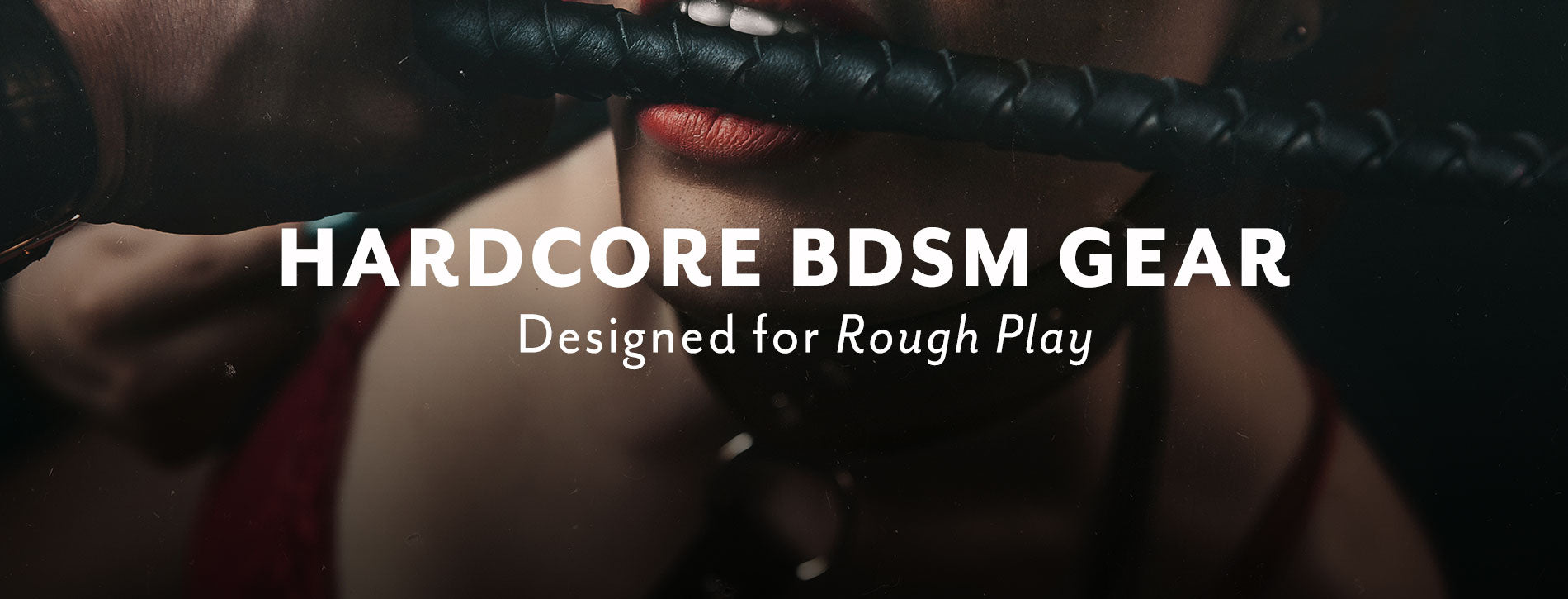 Hardcore BDSM Gear for Rough Play
