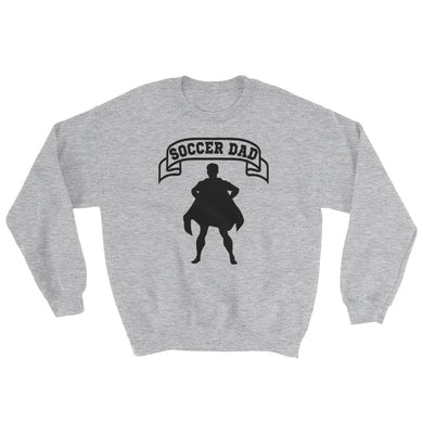 Soccer Dad Hero Sweatshirt