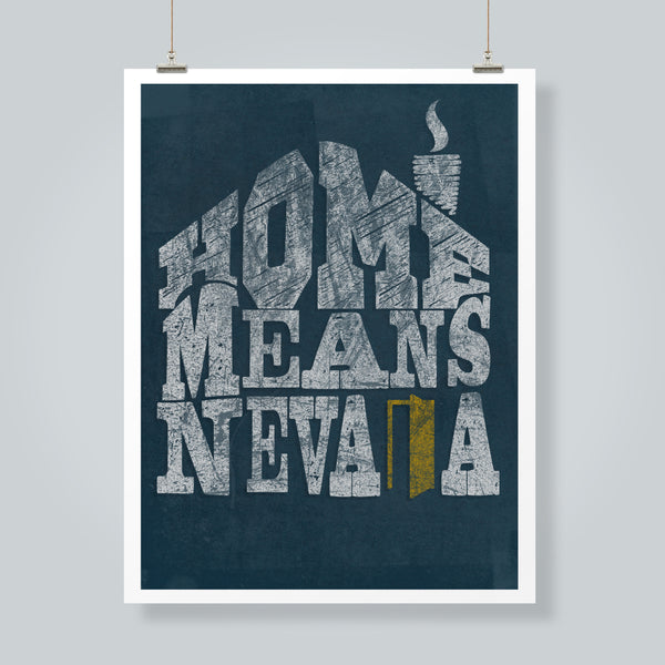 """Home Means Nevada"" Art Print"