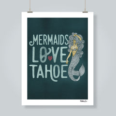 """Mermaids Love Tahoe"" Art Print"