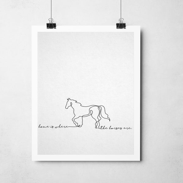 """Home is Where the Horses Are"" Art Print"