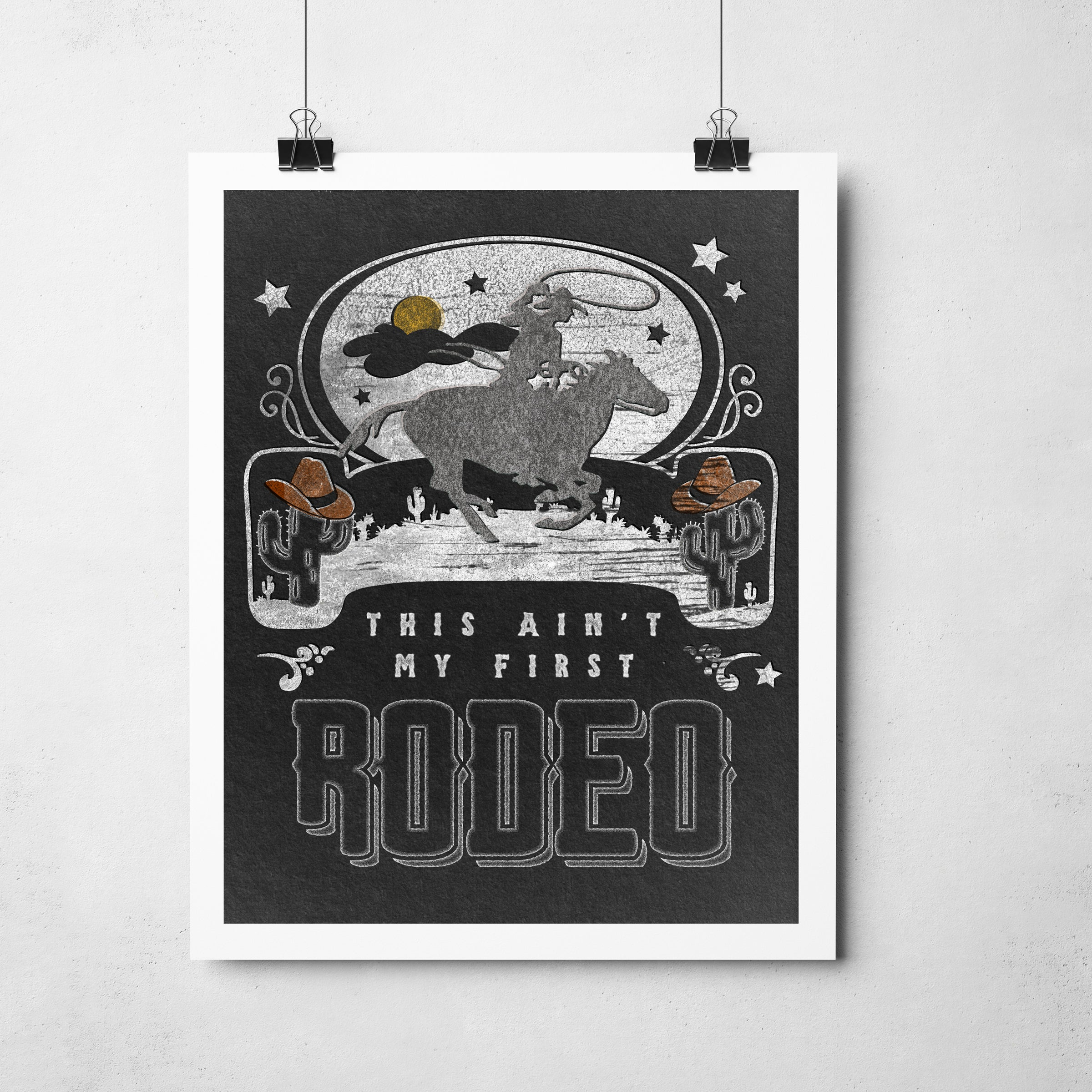 """This Ain't My First Rodeo"" Art Print"