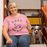 Dogs Make Me Happy Women's Tee