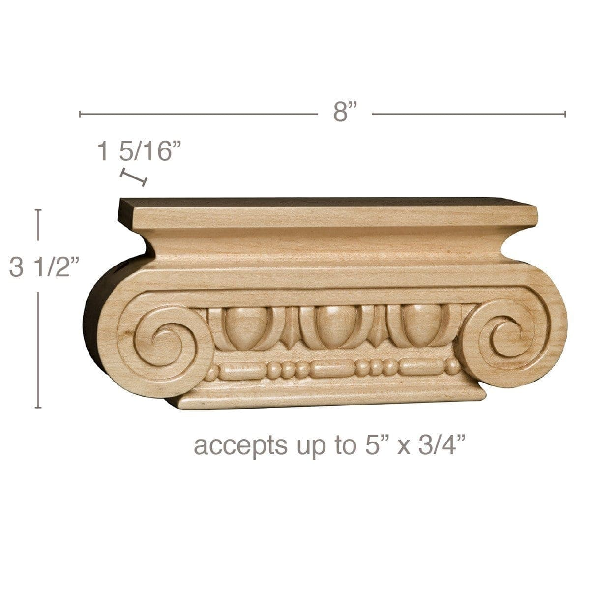 "Med Ionic Capital, 8""w x 3 1/2""h x 1 5/16""d, (accepts up to 5""w x 3/4""d)"