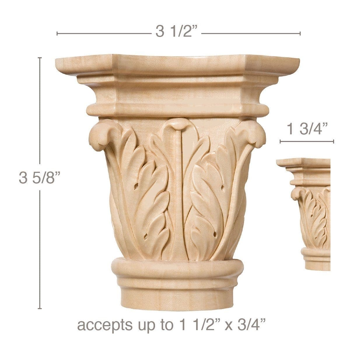 "Medium Acanthus Capital, 3 1/2''w x 3 5/8''h x 1 3/4''d, Sold 2 per package, (accepts up to 1 1/2""w x 3/4""d)"