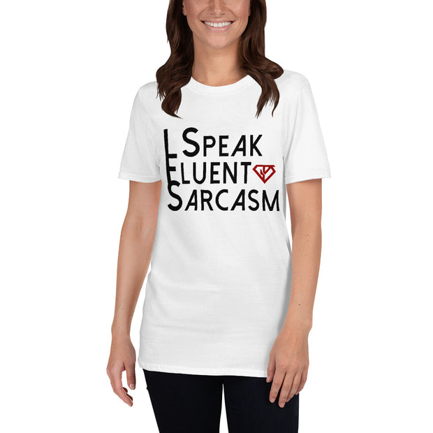 I Speak Fluent Sarcasm - White Short-Sleeve Unisex T-Shirt