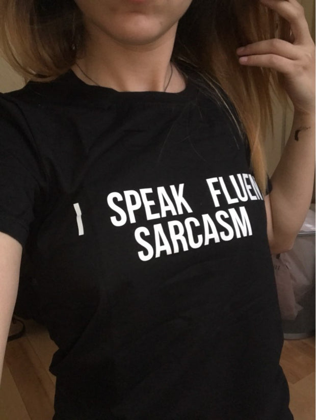 I SPEAK FLUENT SARCASM - Ladies Tee | Flash Sale | Free Giveaway