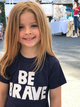 Load image into Gallery viewer, Kid's Be Brave Tee