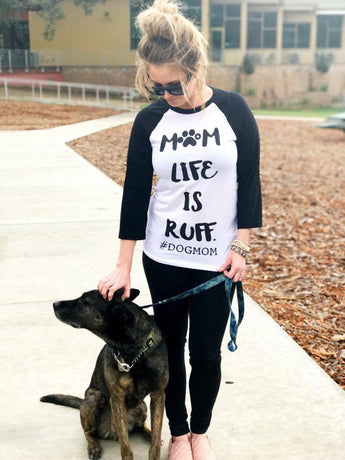 Mom Life Is Ruff #DOGMOM Tee - twentythree.