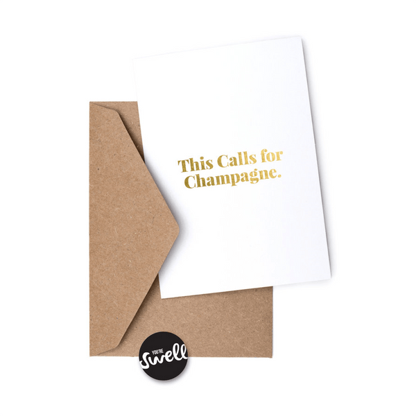 "Swell made co | Carte ""This calls for champagne"""
