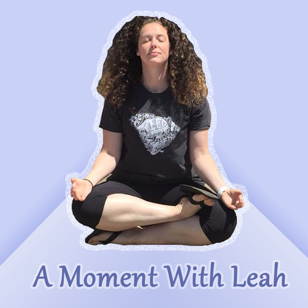 A Moment With Leah