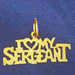 14K GOLD SAYING CHARM - I LOVE MY SERGEANT #10946