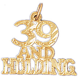 14K GODL SAYING CHARM - 39 AND HOLDING #9694