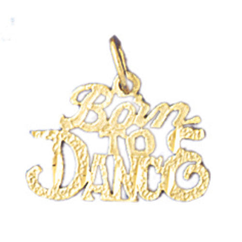 14K GOLD SAYING CHARM - BORN TO DANCE #10820