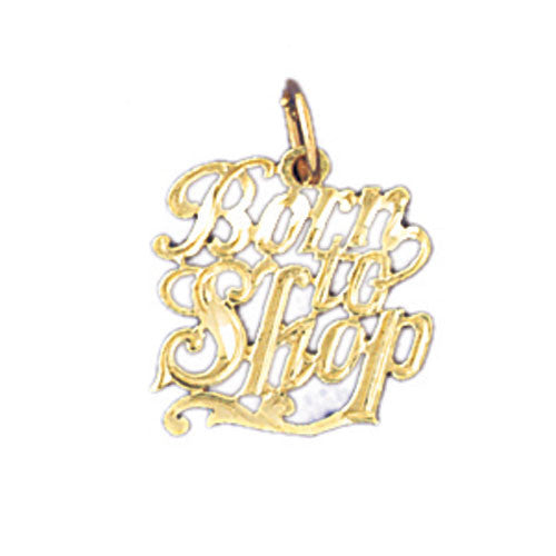14K GOLD SAYING CHARM - BORN TO SHOP #10822