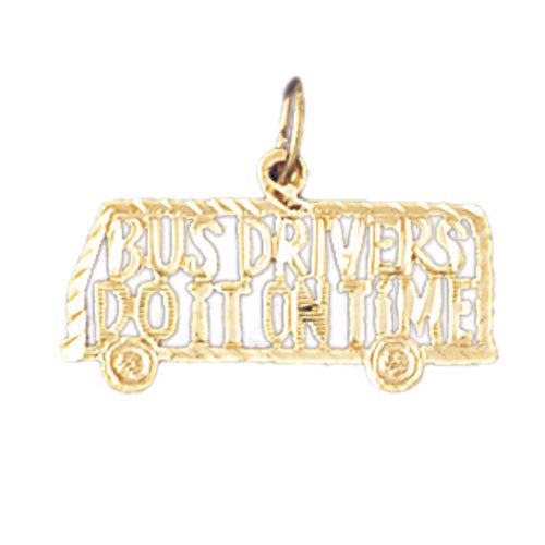 14K GOLD SAYING CHARM - BUS DRIVERS DO IT ON TIME #10624