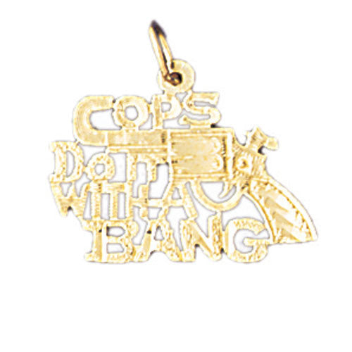 14K GOLD SAYING CHARM - COPS DO IT WITH A BANG #10633