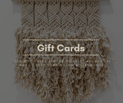 Willow and Beech Gift Cards