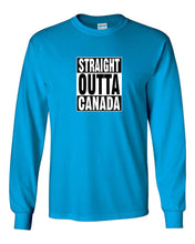 Straight Outta Canada Long Sleeve T-Shirt