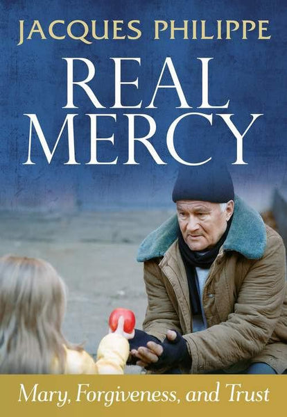 Real Mercy Mary Forgiveness & Trust