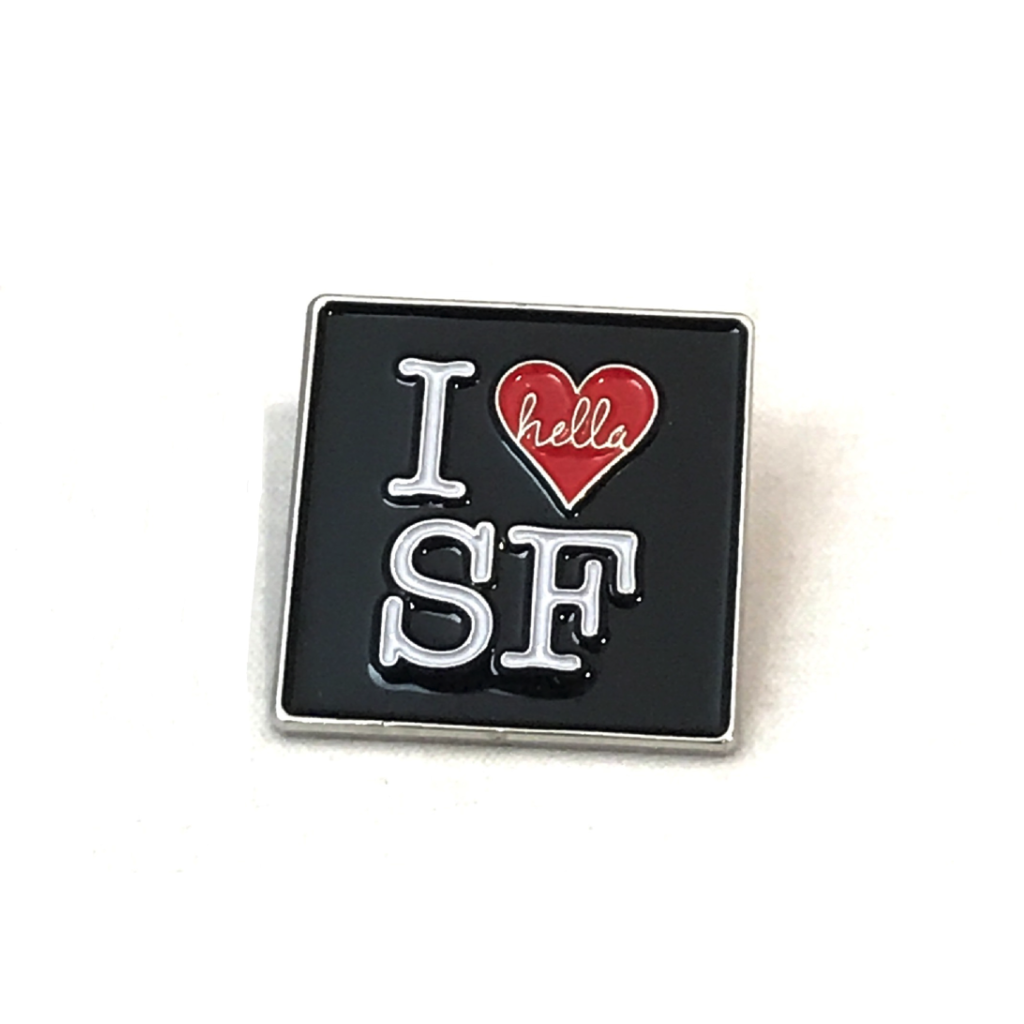 I Hella Love SF Pin