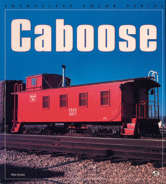 Caboose, Enthusiast Color Series), softbound