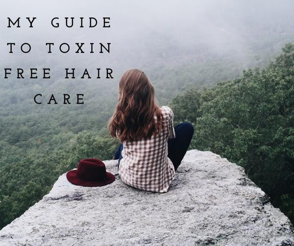 My Guide to Toxin Free Hair Care