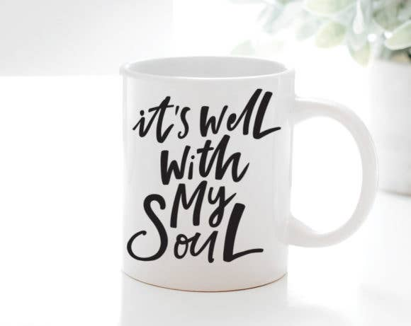 Quotable Life - It's Well With My Soul Coffee Mug