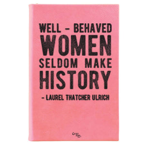 Carvers Ridge - Leather Journal - Well-Behaved Women Seldom Make History