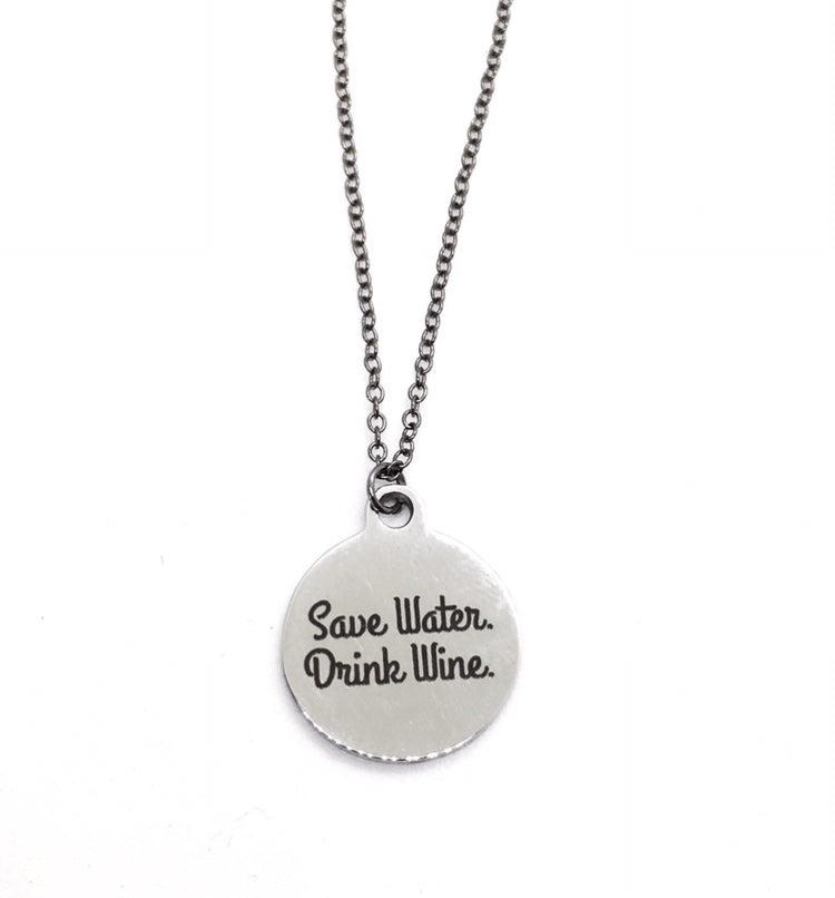 Buffalo Girls Salvage  - Save Water. Drink Wine. Necklace