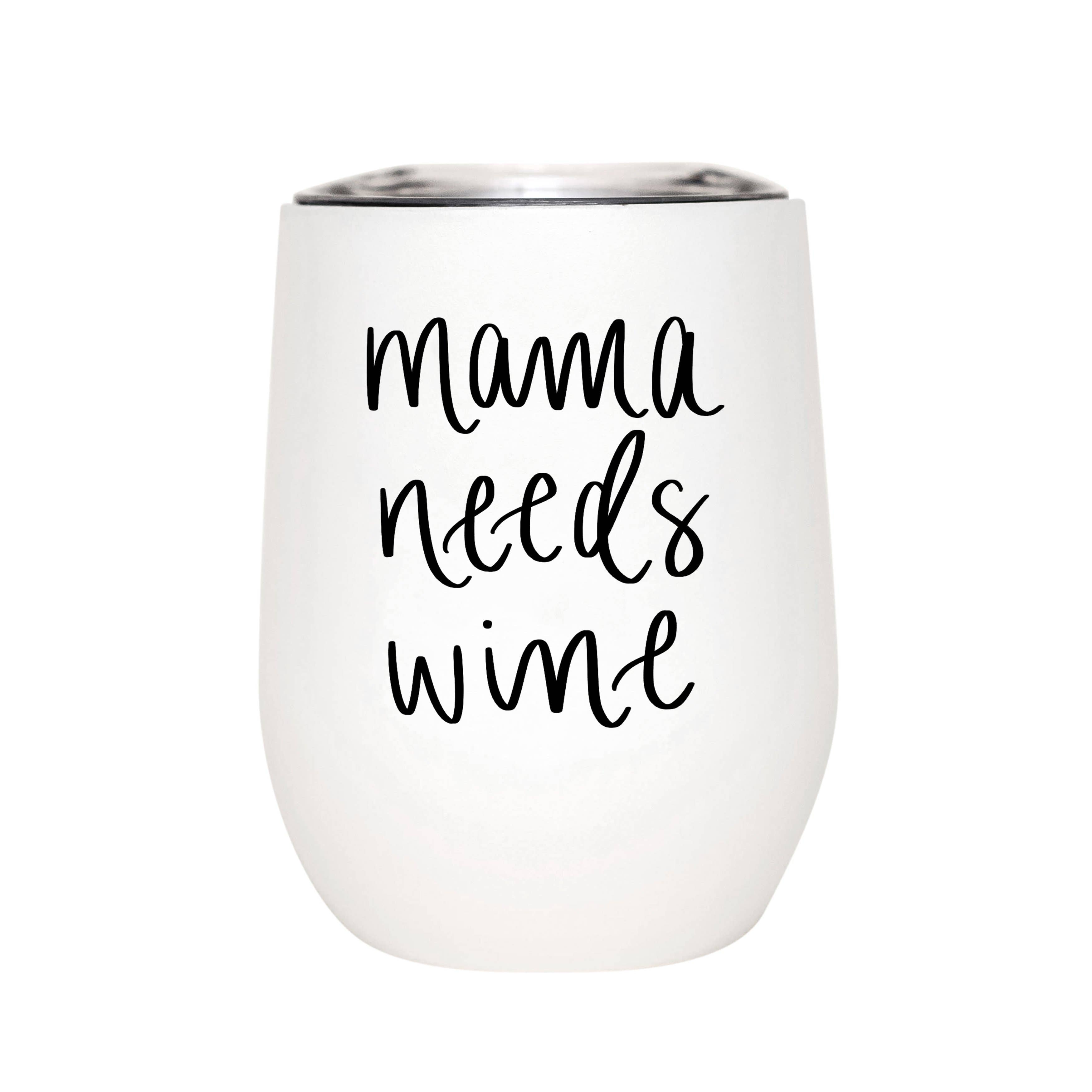 Sweet Water Decor - Mama Needs Wine Metal Wine Tumbler