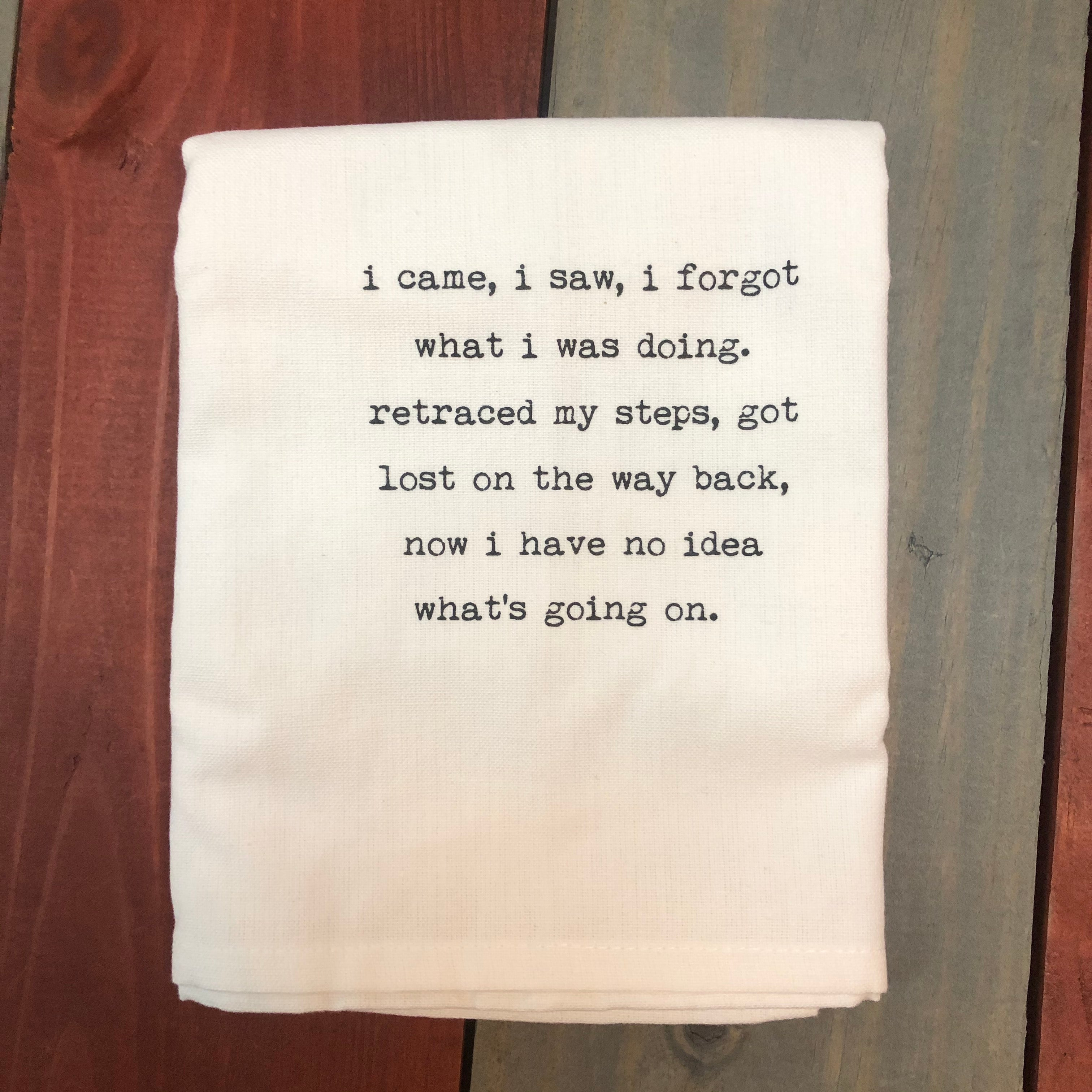 I Came I Saw I Forgot- Tea Towel