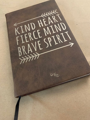 Carvers Ridge - Leather Journal - Kind Heart Fierce Mind Brave Spirit