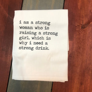 Raising a Strong Girl- Tea Towel