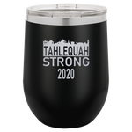 Tahlequah Strong Wine & Cocktail Tumbler