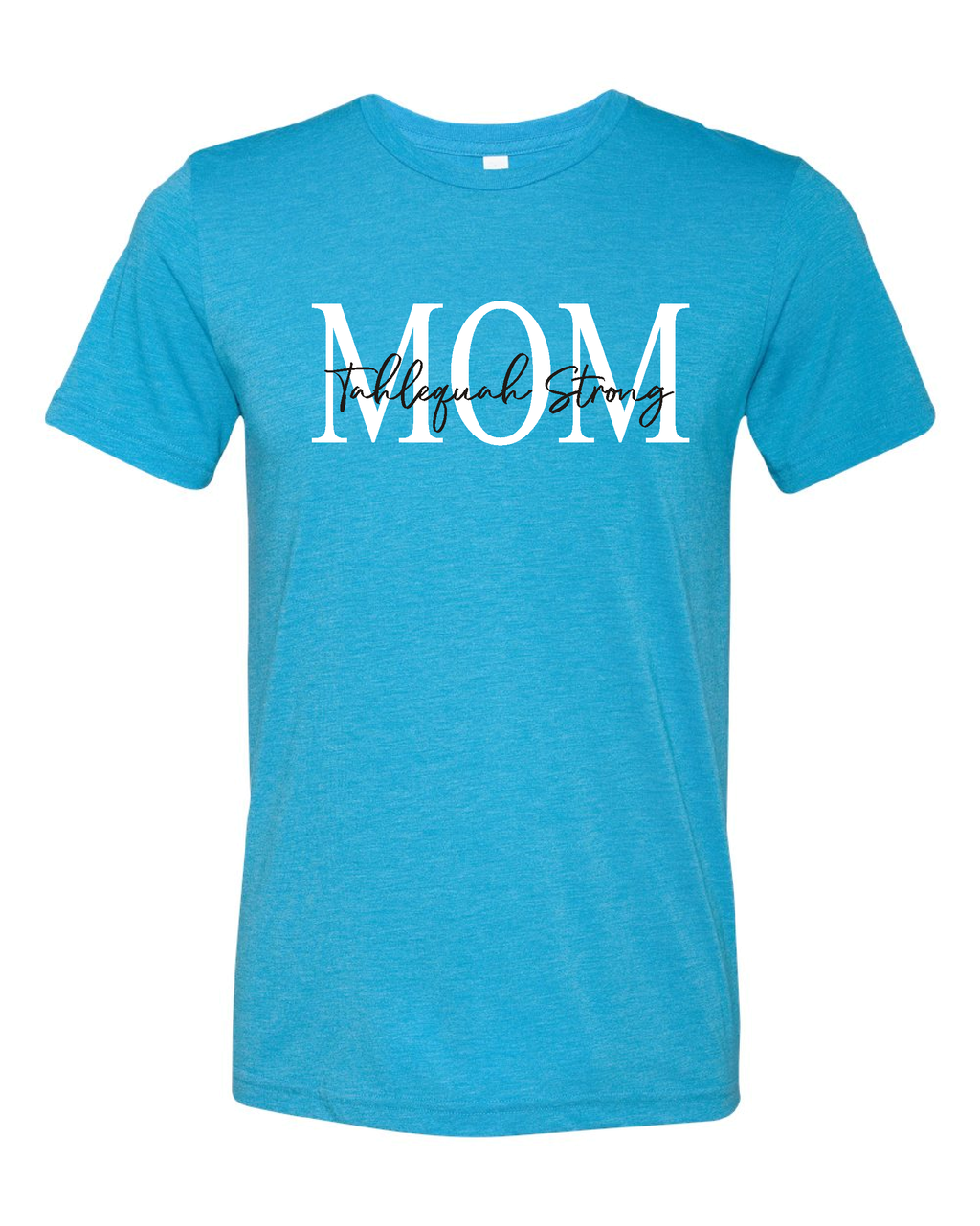Tahlequah Strong MOM Aqua Crew Neck