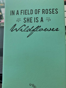 Carvers Ridge - Leather Journal - In a Field of Roses She is a Wildflower
