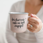 Sweet Water Decor - Does This Ring Make Me Look Engaged Campfire Coffee Mug