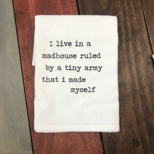 I Live In A Madhouse- Tea Towel