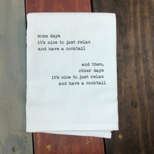 Some Days- Tea Towel