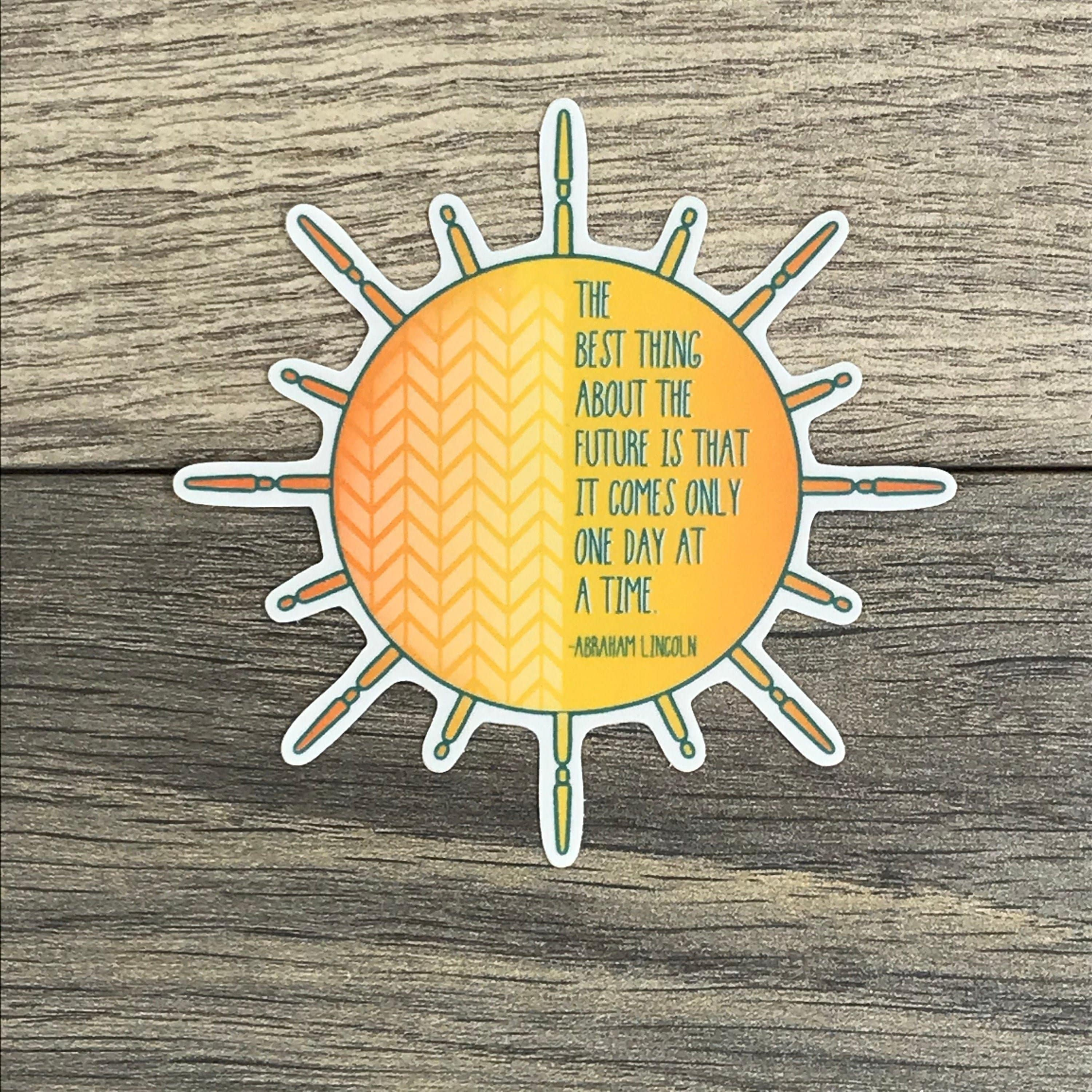 The Plant Farm Fun Stuff One Day At A Time Sticker