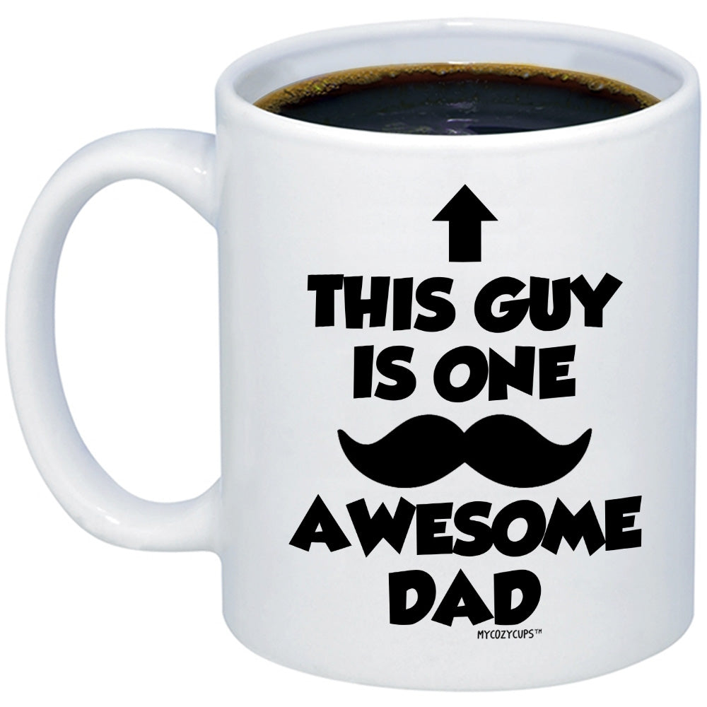 funny dad gift this guy is one awesome dad with mustache coffee