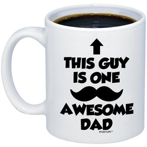 This Guy is One Awesome Dad with Mustache 11oz 15oz Coffee Mug