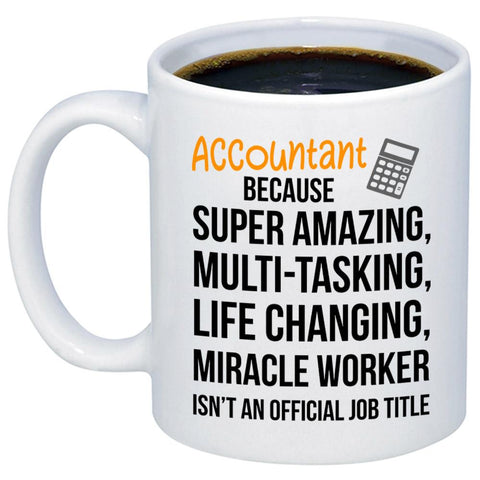 Accountant Miracle Worker Job Title 11oz 15oz Coffee Mug